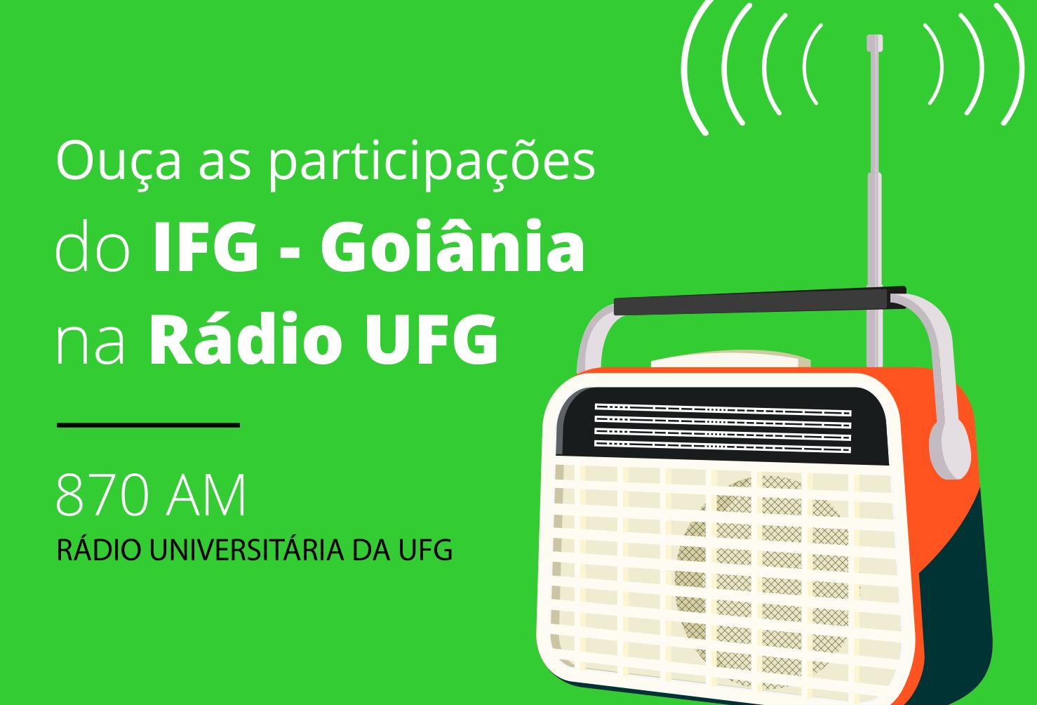 imagem destaque com gravura de um rádio e texto convidando para escutar a participação do IFG na rádio ufg
