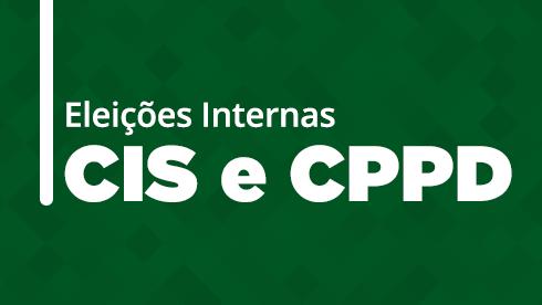 Eleições internas da CIS e CPPD